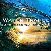 Water Trance (20 Timeless Trance Tracks) by Various Artists