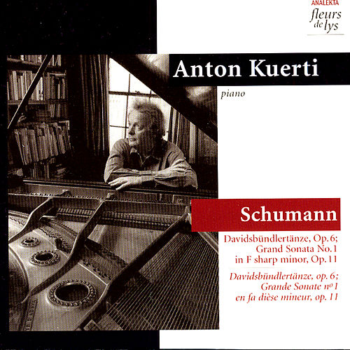 Davidsbündlertänze, Op.6; Grand Sonata No.1 in F sharp minor, Op.11 (Schumann) by Anton Kuerti