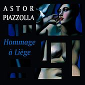 Hommage a Liege by Astor Piazzolla