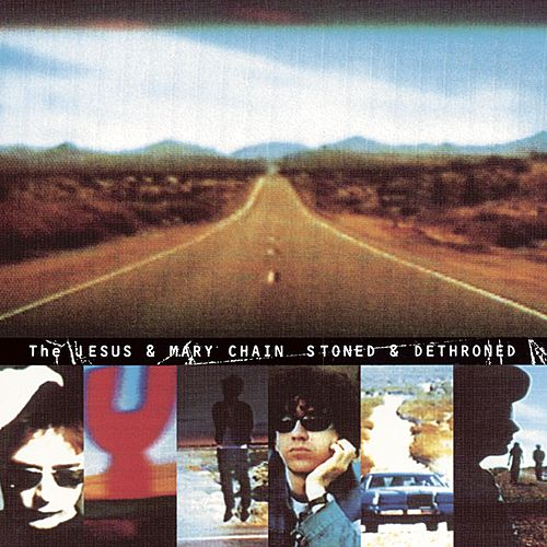 Stoned And Dethroned by The Jesus and Mary Chain