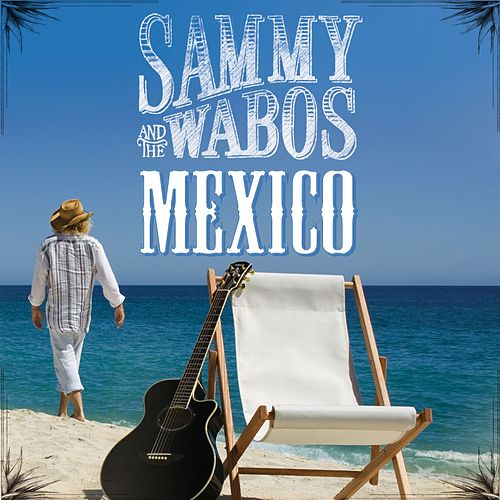 Mexico by Sammy Hagar