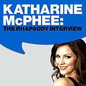 Katharine McPhee:The Rhapsody Interview by Katharine McPhee