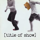 [Title Of Show] by Hunter Bell