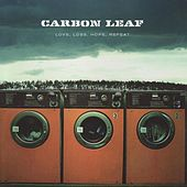 Love Loss Hope Repeat by Carbon Leaf