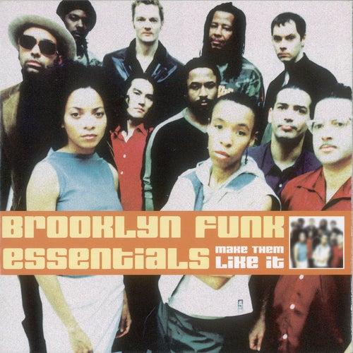 Make 'em Like It by The Brooklyn Funk Essentials