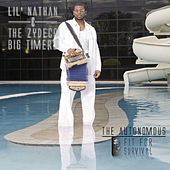 The Autonomous  - Fit for Survival by Lil Nathan And The Zydeco Big Timers
