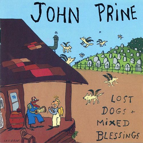 Lost Dogs & Mixed Blessings by John Prine