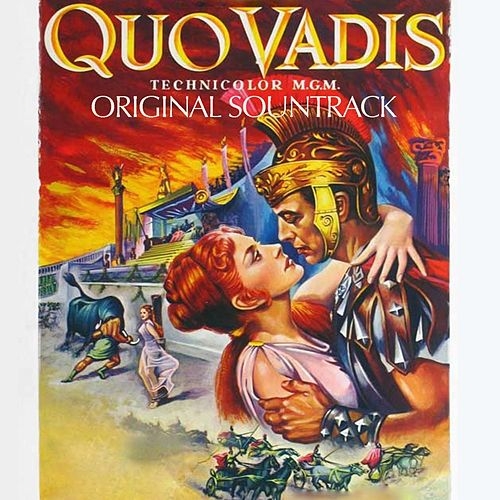 Quo Vadis (From 'Quo Vadis') by Miklos Rozsa