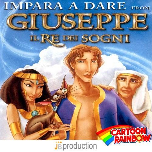 Impara a dare (Theme from 'Giuseppe il re dei sogni') by Cartoon Rainbow