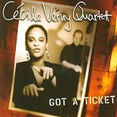Got a ticket by Cécile Verny Quartet