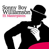 Sonny Boy Williamson: 55 Masterpieces von Sonny Boy Williamson