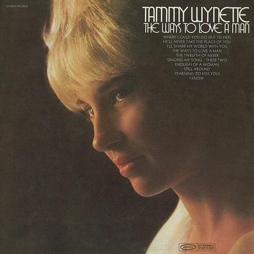The Ways To Love A Man by Tammy Wynette
