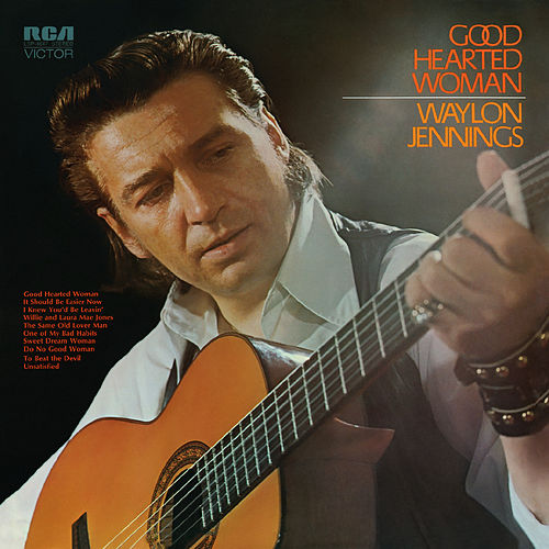 Good Hearted Woman by Waylon Jennings