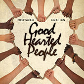 Good Hearted People (feat. Capleton) - Single by Third World