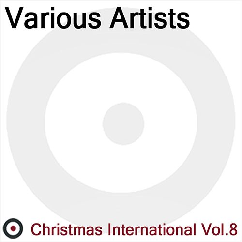 Christmas International Volume 8 by Various Artists