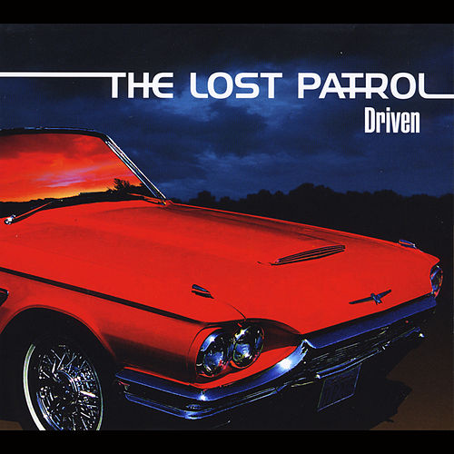 Driven by The Lost Patrol