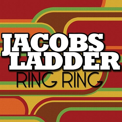 Ring Ring by Jacobs Ladder