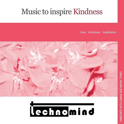 Music to Inspire Kindness by Techno Mind