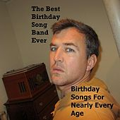 Birthday Songs for Nearly Every Age by The Best Birthday Song Band Ever