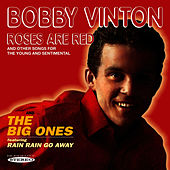 Roses Are Red and Other Songs for the Young and Sentimental / The Big Ones by Bobby Vinton