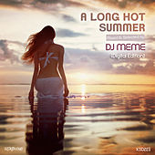 A Long Hot Summer: Mixed & Selected by DJ Meme by Various Artists