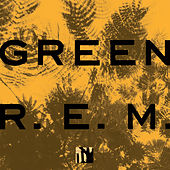 Green (25th Anniversay Deluxe Edition) by R.E.M.