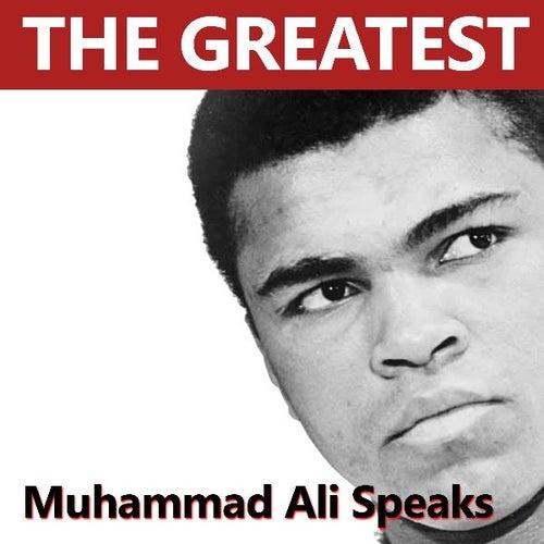 The Greatest Muhammad Speaks (Muhammad Ali, Cassius Marcellus Clay) by Muhammad Ali