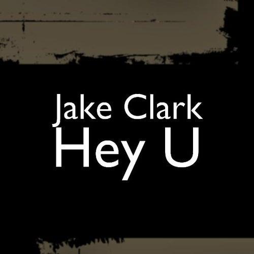 Hey U by Jake Clark
