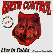 Live In Fulda - Alsatian Tour 2004 by Birthcontrol