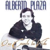 Que Cante La Vida by Alberto Plaza