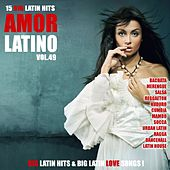 Amor Latino, Vol. 49 - 15 Big Latin Hits & Latin Love Songs (Bachata, Merengue, Salsa, Reggaeton, Kuduro, Mambo, Cumbia, Urbano, Ragga) by Various Artists