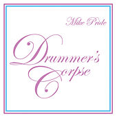 Drummer's Corpse by Mike Pride