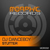 Stutter by DJ Danceboy