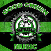 Stay Tooned Presents: Good Green Music by Various Artists