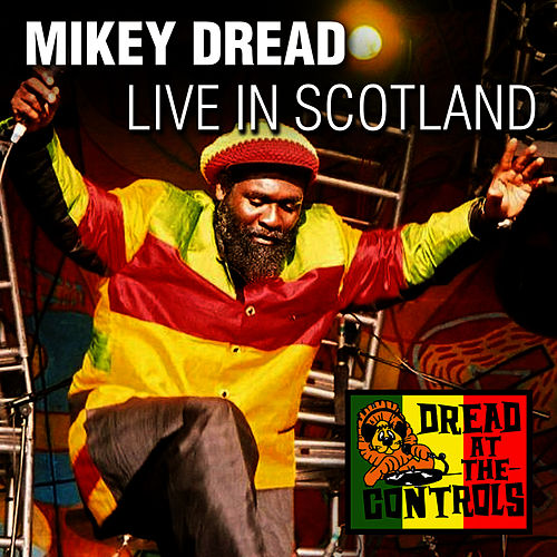 Live in Scotland by Mikey Dread