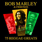 Bob Marley & Friends (75 Reggae Greats) by Various Artists