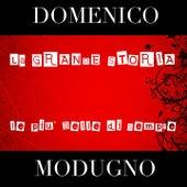 Domenico Modugno (La grande storia - Le più belle di sempre) by Domenico Modugno