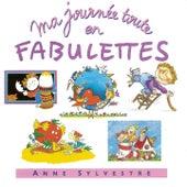 Ma journée toute en fabulettes by Anne Sylvestre