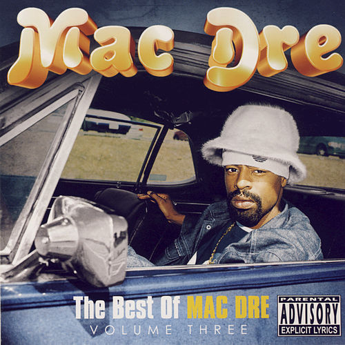 The Best Of Mac Dre Volume Three by Mac Dre