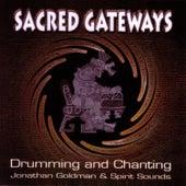 Sacred Gateways by Jonathan Goldman