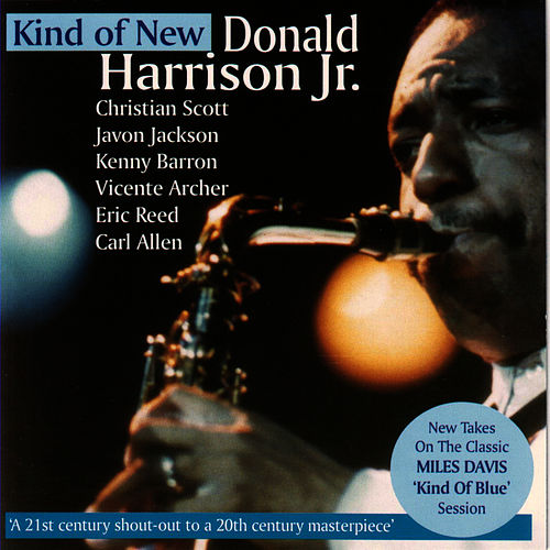 Kind Of New by Donald Harrison Jr.