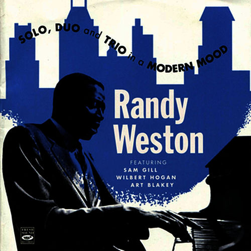 Solo, Duo and Trio in a Modern Mood by Randy Weston