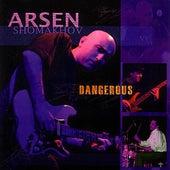 Dangerous by Arsen Shomakhov