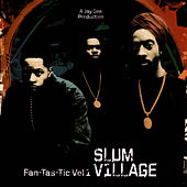 Fan-Tas-Tic Vol. 1 by Slum Village
