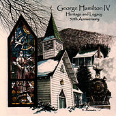 Heritage & Legacy by George Hamilton IV