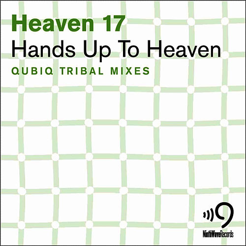 Hands up to Heaven - Qubiq Tribal mixes by Heaven 17