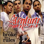 We Broke The Rules von Aventura