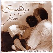 Somebody's Hero - 12 Inspiring Songs For Life von Daywind Studio Musicians