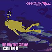 I Can Feel It by Rhythm Slaves