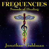 Frequencies Sounds Of Healing by Jonathan Goldman